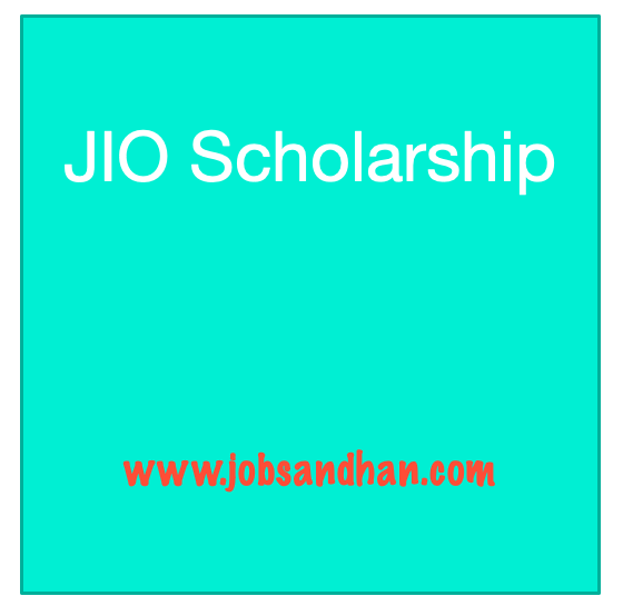 JIO Scholarship 2021 Last Date, Application Form, Eligibility