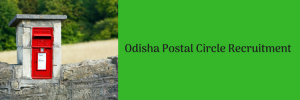 Odisha Postal Circle Recruitment 2020 Postman 96 Vacancy Eligibility