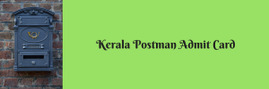 Kerala Postman Exam Date 2020 Admit Card Download Written Test