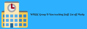 WBSSC Group C and D Cut Off Marks 2020 Qualifying Score Junior Assistant Clerk
