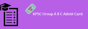 KPSC Group A B C Exam Date 2020 Admit Card Download Non & Technical