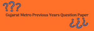 Gujarat Metro Previous Years Question Paper Download SC TO Maintainer