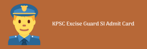 KPSC Excise SI Hall Ticket 2020 Sub Inspector Exam Date Admit Card