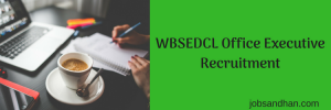 wbsedcl recruitment 2018 junior executive assistant manager application form eligibility criteria educational qualification requirement
