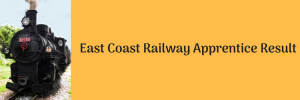 East Coast Railway Apprentice Merit List 2020 RRC Bhubaneswar Result