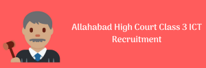 Allahabad High Court Class 3 ICT Recruitment 2020 Eligibility Vacancy 1955