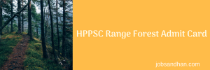 HPPSC Range Forest Exam Date 2021 (OUT) Admit Card Download Written Test