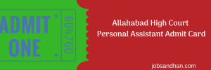 Allahabad High Court Personal Assistant Admit Card 2020 Download ICT