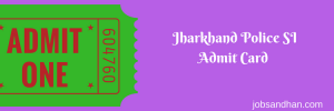 Jharkhand Police SI Exam Date 2020 Download here