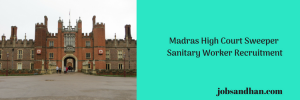 Madras High Court Sweeper Sanitary Worker Recruitment 2020 Vacancy