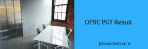 OPSC PGT Result 2021 Merit List, Cut Off Marks Expected Date