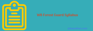 WB Forest Guard Syllabus Selection Process Written Test Physical Test
