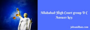 Allahabad High Court group D C answer key 2020 Model Solution