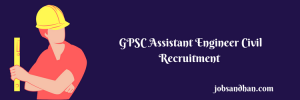 GPSC Assistant Engineer Civil Recruitment 2020 Vacancy 400 Posts