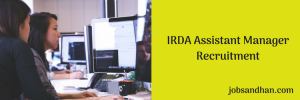 IRDA Assistant Manager Recruitment 2020 Vacancy 30 Posts