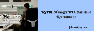 KSTDC Recruitment 2020 Manager DEO Assistant Vacancy 113 Posts