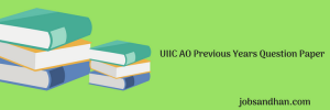 UIIC AO Previous Years Question Paper Download Prelims Mains PDF