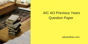AIC AO Previous Years Question Paper Download Solved PDF