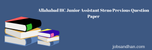 Allahabad HC Junior Assistant Steno Previous Question Paper Download