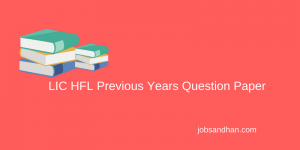 LIC HFL Previous Years Question Paper Download Assistant Manager