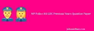 MP Police ASI LDC Previous Years Question Paper Download PDF