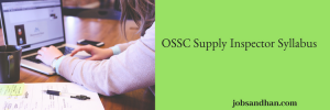 OSSC Supply Inspector Syllabus 2020 Exam Pattern Selection Process