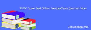 TSPSC Forest Beat Officer Previous Years Question Paper Download PDF
