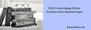 TSPSC Forest Range Officer Previous Years Question Paper Download