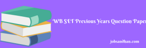 wb set previous years question paper download west bengal state eligibility test set 2015 set 2017 all subjects