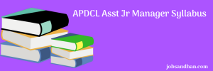 APDCL Assistant Manager Syllabus 2020 Exam Pattern Download