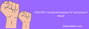 ISRO IPRC Result 2020 Technician TA Cut Off Marks Expected