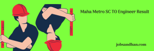 Maha Metro SC TO Engineer Result 2020 Expected Cut Off Marks