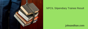 NPCIL Stipendiary Trainee Result 2020 Cut Off Marks Technician
