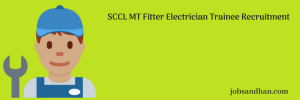 SCCL Recruitment 2020 MT Fitter Electrician Trainee Vacancy 750 Posts