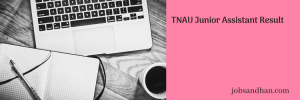 TNAU Junior Assistant Result 2020 Cut Off Marks Expected Date