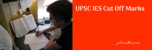 UPSC IES Cut Off Marks 2020 Result Expected Date Prelims Mains