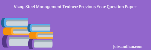 vizag steel plant management trainee previous years question paper download pdf