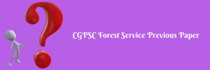 CGPSC Forest Service Previous Paper Download Solved PDF Model Question