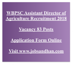 WBPSC Agriculture Assistant Director Recruitment 2020 Eligibility Vacancy