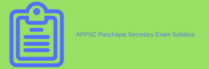APPSC Panchayat Secretary Exam Syllabus Selection Process Pattern