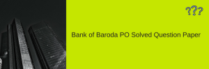 Bank of Baroda PO Answer Key 2020 Download Solution | BoB Solved Paper