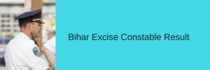 Bihar Excise SI Mains Result 2020 (OUT) BPSSC Excise Merit List & Cut Off Marks