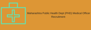Maharashtra Public Health Dept (PHD) Medical Officer Post