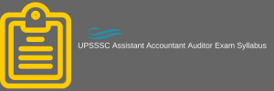UPSSSC Assistant Accountant Auditor Exam Syllabus 2020 Selection Process