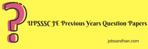 UPSSSC JE Previous Years Question Solved Old Papers Download